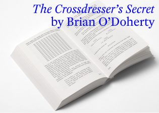 "Rosart in use for ""The Crossdresser's Secret"" by Brian O'Doherty"