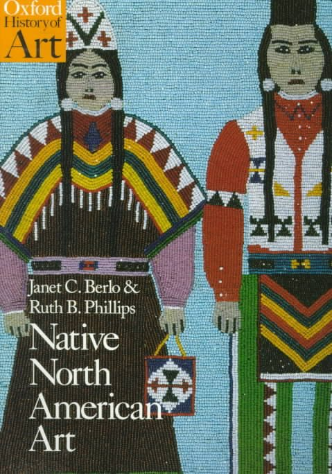 Cover of the book Native North American Art by Janet C. Berlo and Ruth B. Phillips.