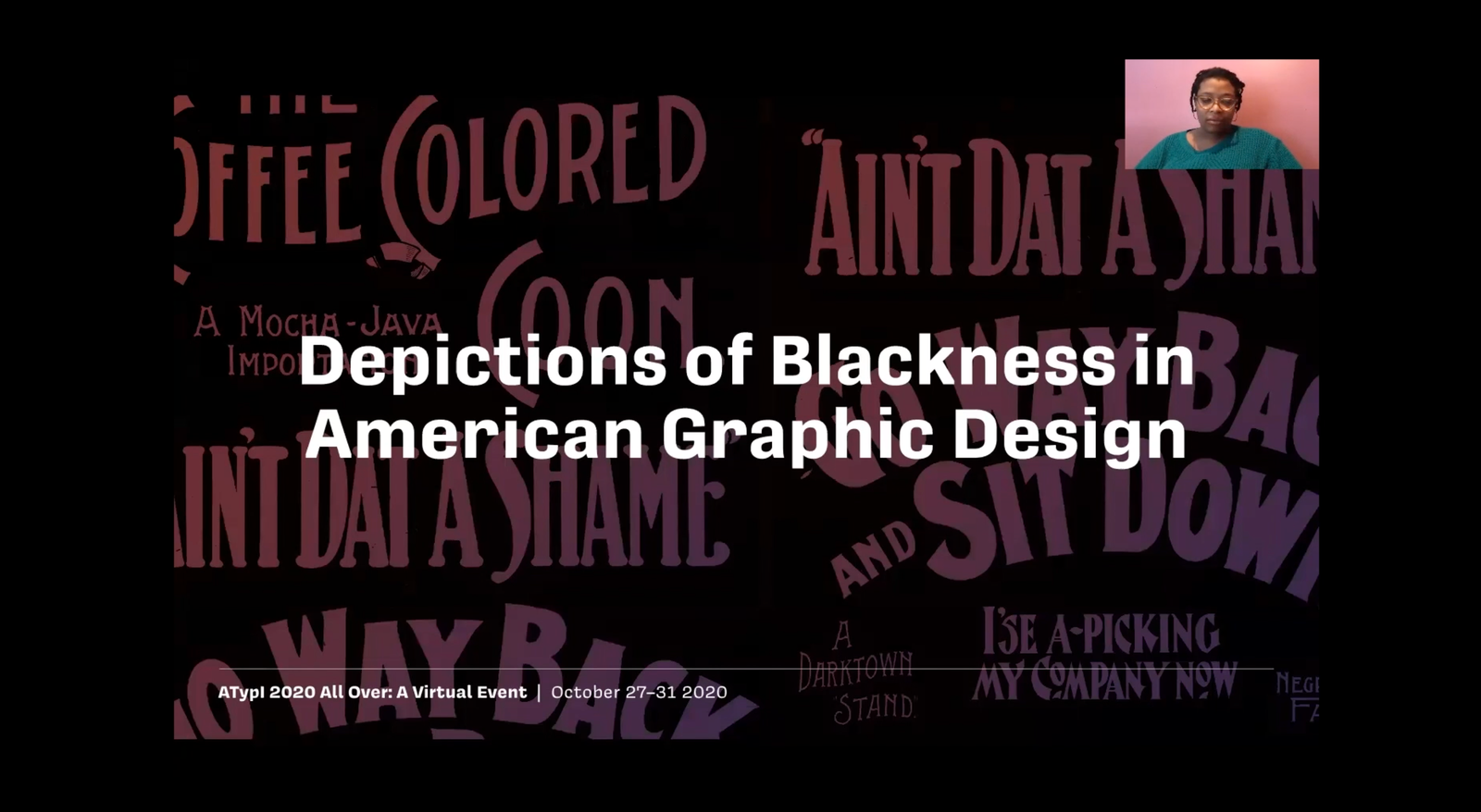 """Kelly Walters presenting """"Depictions of Blackness in American Graphic Design"""" at ATypI 2020."""